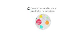Presion atmosferica y unidades de presion.
