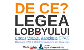 Legea lobbyului: De ce?