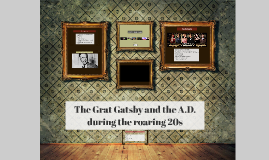 The Grat Gatsby and the roaring 20s