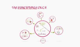 Copy of Via subcutánea en Cuidados Paliativos