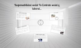 Responsabilidad social Vs Contrato social y laboral...
