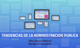 TENDENCIAS DE LA ADMINISTRACION PUBLICA
