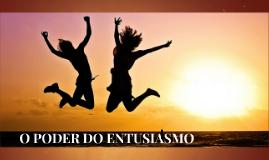 O Poder do Entusiasmo