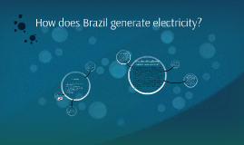 How does my country generate electricity?