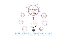 The Controversial viewpoints of bias