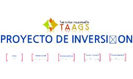 Copy of PROYECTO DE INVERSIÓN TAAGSA