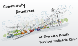 Copy of Community Resources at Sheridan Health Services Pediatric Clinic