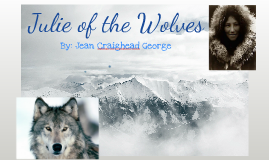 Copy of Julie of the Wolves