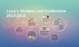 Lucy's Student Led Conference 2014-2015