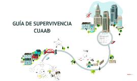 GUÍA DE SUPERVIVENCIA CUAAD