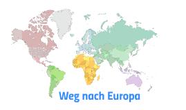 Weg nach Europa