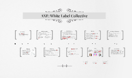 AXE: White Label Collective