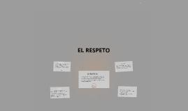 Copy of EL RESPETO