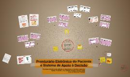 Pronturário Eletrônico do Paciente e Sistema de Apoio à Deci