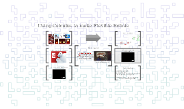 Citlayi's (Please do not edit) Using Calculus to make Flexible Robots