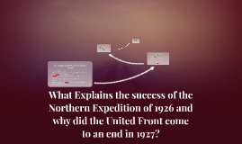 Copy of What Explains the success of the Northern Expedition of 1926