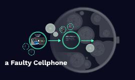 a Faulty Cellphone