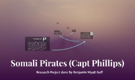 Copy of Somali Pirates (Capt Phillips)