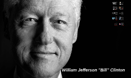 "William Jefferson ""Bill"" Clinton"