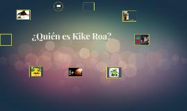 quien es Kike Roa