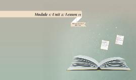 Module 1: Unit 2: Lesson 11