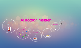 De hotdog meiden