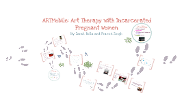 ARTMobile: Art Therapy with Incarcerated Pregnant Women