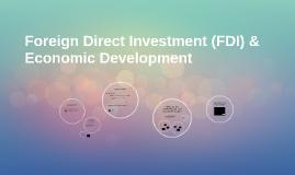 Foreign Direct Investment (FDI) & Economic Development