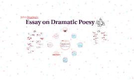 essay on dramatic poesy by maryam abdun on prezi