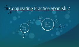 Conjugating Practice Spanish 3-4