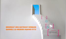 MEMBUAT SMS GATEWAY DENGAN GAMMU 2.8+MODEM HUAWEI E172