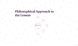 Philosophical Approach to the Lesson