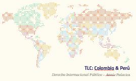 TLC: Colombia & Perú