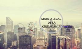 MARCO LEGAL DE LA CIUDADANÍA