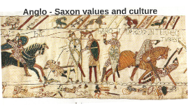 Anglo - Saxon values and culture