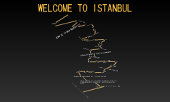 WELCOME TO ISTANBUL
