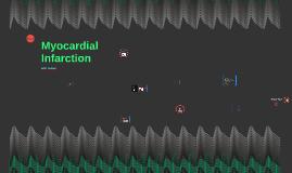 Copy of Copy of Myocardial Infarction