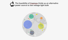 The feasibility of Cuprous Oxide as an alternative power sou