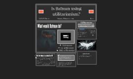 Is Batman making the right decions?