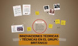 INNOVACIONES TÉORICAS Y TÉCNICAS EN EL GRUPO BRITÁNICO (Fair