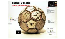 Fútbol y Mafia. ¡Listos para disparar!