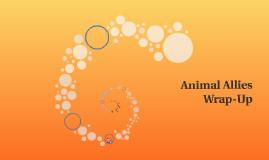 Animal Allies Wrap-Up