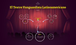 El Teatro Vanguardista Latinoamericano