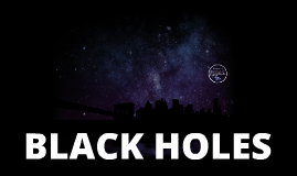 Copy of BLACK HOLES