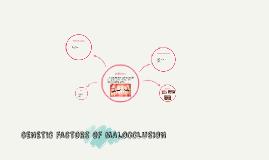 GENETIC FACTORS OF MALOCCLUSION