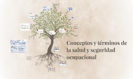 Conceptos y términos de la salud yseguridad ocupacional