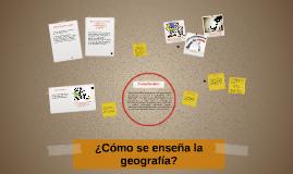 ¿Cómo se enseña geografía?