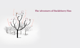 Copy of The Adventures of Huck Finn