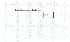 Genes, Diseases, and Pedigrees