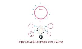 Importancia de un Ingeniero en Sistemas